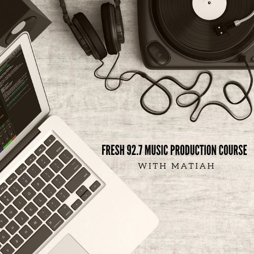Music Production Course w MATIAH - Fresh 92 7